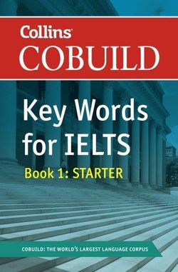 Collins COBUILD Key Words for IELTS Book 1 Starter ISBN: 9780007365456