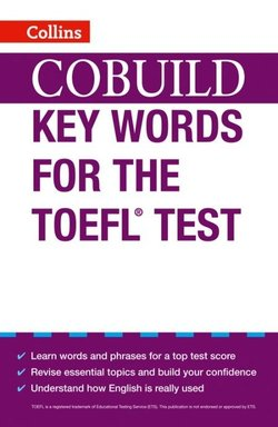 Collins COBUILD Key Words for the TOEFL Test ISBN: 9780007453467