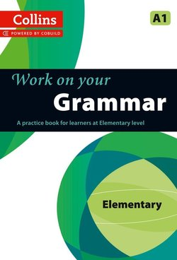 Collins Work on Your Grammar Elementary (A1) ISBN: 9780007499533