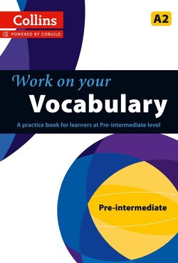 Collins Work on Your Vocabulary Pre-Intermediate (A2) ISBN: 9780007499571