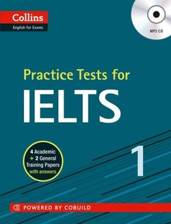 Collins Practice Tests for IELTS ISBN: 9780007499694