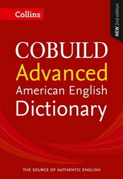 Collins COBUILD American Dictionary Advanced (2nd Edition)  ISBN: 9780008135775