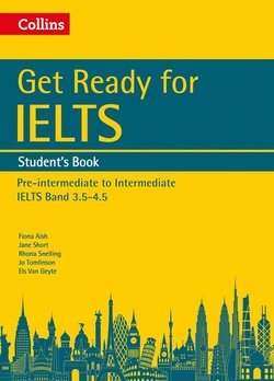 Get Ready for IELTS Pre-Intermediate to Intermediate IELTS 3.5 - 4.5 Student's Book with Audio CD ISBN: 9780008139179