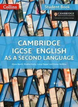 Collins Cambridge IGCSE English as a Second Language (2nd Edition - 2019 Exam) Student Book with CD-ROM ISBN: 9780008197261