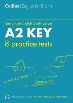 Collins 8 Practice Tests for A2 Key (KET) (2020 Exam) ISBN: 9780008367497