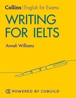 Collins Writing for IELTS 5 - 6+ (B1+) (2nd Edition) ISBN: 9780008367534