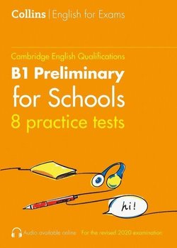 Collins Practice Tests for B1 Preliminary for Schools (PET4S) (2020 Exam) ISBN: 9780008367541
