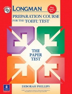Longman Preparation Course for the TOEFL Test (Paper Test) Book and CD-ROM with Answer Key ISBN: 9780131408838