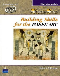 NorthStar Building Skills for the TOEFL iBT High Intermediate Student Book with Audio CDs ISBN: 9780131985780