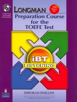 Longman Preparation Course for the TOEFL Test iBT (Split Edition) Listening Package (Book with CD-ROM & Audio CDs) ISBN: 9780132360890