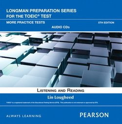 Longman Preparation Series for the TOEIC Test: More Practice Tests Book with CD-ROM, iTests. Audio without Answer Key ISBN: 9780132861526