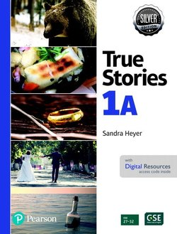 True Stories 1A Student's Book with Digital Resources ISBN: 9780135177907