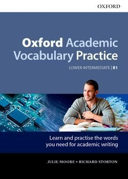 Oxford Academic Vocabulary Practice Lower-Intermediate B1 with Answer Key ISBN: 9780194000888