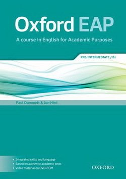 Oxford EAP (English for Academic Purposes) B1 Pre-Intermediate Student Book with DVD-ROM ISBN: 9780194002073