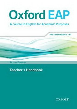 Oxford EAP (English for Academic Purposes) B1 Pre-Intermediate Teacher's Book with DVD ISBN: 9780194002141