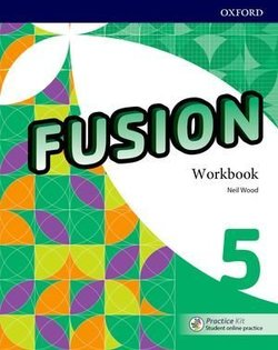 Fusion 5 Workbook with Practice Kit ISBN: 9780194016711