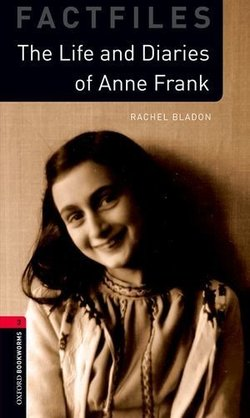 OBL Factfiles 3 The Life and Diaries of Anne Frank ISBN: 9780194022859