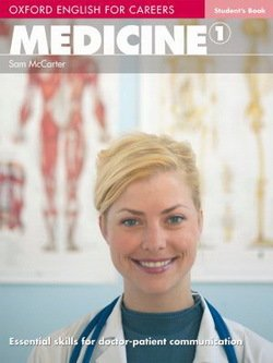 Oxford English for Careers: Medicine 1 Student's Book  ISBN: 9780194023009