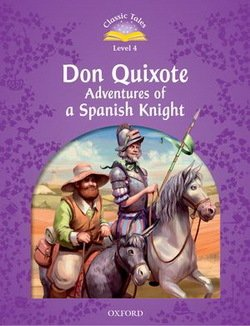 CT4 (2nd Edition) Don Quixote, Adventures of a Spanish Knight ISBN: 9780194100274