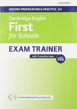 Oxford Preparation & Practice for Cambridge English: First for Schools Exam Trainer Student's Book Pack with Answer Key ISBN: 9780194115209