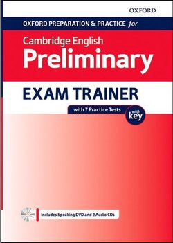 Oxford Preparation & Practice for Cambridge English B1 Preliminary (PET) (2020 Exam) Exam Trainer Student's Book Pack with Answer Key ISBN: 9780194118767