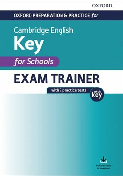 Oxford Preparation & Practice for Cambridge English A2 Key for Schools (KET4S) (2020 Exam) Exam Trainer Student's Book Pack with Answer Key ISBN: 9780194118859