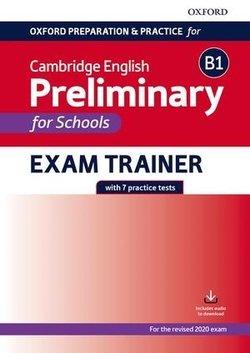 Oxford Preparation & Practice for Cambridge English B1 Preliminary for Schools (PET4S) (2020 Exam) Exam Trainer Student's Book Pack without Answer Key ISBN: 9780194119016