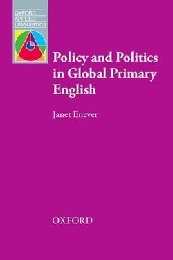 Policy and Politics in Global Primary English ISBN: 9780194200547