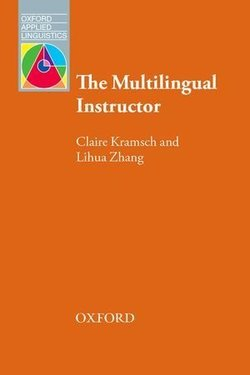 The Multilingual Instructor: What Foreign Language Teachers Say About their Experience and Why it Matters ISBN: 9780194217378