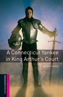 OBL Starter A Connecticut Yankee at King Arthur's Court ISBN: 9780194234115