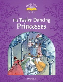 CT4 (2nd Edition) The Twelve Dancing Princesses ISBN: 9780194239660