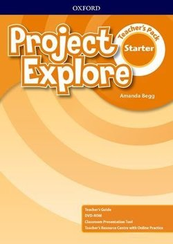 Project Explore Starter Teacher's Pack ISBN: 9780194255998
