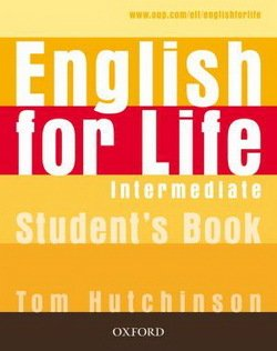 English for Life Intermediate Student's Book ISBN: 9780194307284