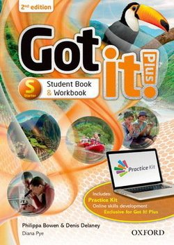 Got It! (2nd Edition) Starter Plus Student Pack with Online Workbook & Access to Internet Practice Kit ISBN: 9780194463232