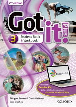 Got It! (2nd Edition) 3 Plus Student Pack with Online Workbook & Access to Internet Practice Kit ISBN: 9780194464031
