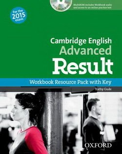 Cambridge English: Advanced (CAE) Result Workbook with Key & Audio CD ISBN: 9780194512404