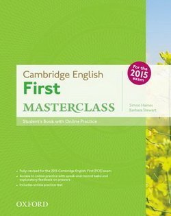 Cambridge English: First (FCE) Masterclass Student's Book with Online Practice Test ISBN: 9780194512688