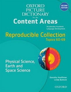 The Oxford Picture Dictionary for the Content Areas (2nd Edition) Reproducible Physical Science, Earth & Space Science ISBN: 9780194525114