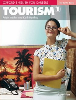 Oxford English for Careers: Tourism 1 Student's Book ISBN: 9780194551007