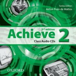 Achieve (2nd Edition) 2 Class CD (2) ISBN: 9780194556330