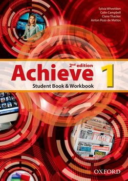 Achieve (2nd Edition) 1 Student Book, Workbook & Skills Book ISBN: 9780194556408