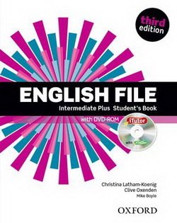 English File (3rd Edition) * Intermediate Plus * Student's Book with iTutor ISBN: 9780194558310