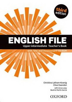 English File (3rd Edition) Upper Intermediate Teacher's Book with Test Assessment CD-ROM ISBN: 9780194558617