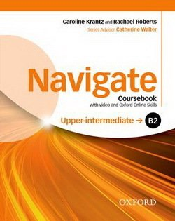 Navigate Upper Intermediate B2 Coursebook with DVD-ROM & Oxford Online Skills Program ISBN: 9780194566759