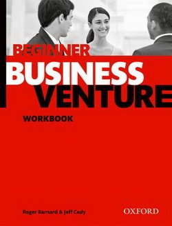 Business Venture (3rd Edition) Beginner Workbook ISBN: 9780194578066