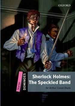 Dominoes Starter Sherlock Holmes: The Speckled Band ISBN: 9780194609050