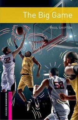 OBL Starter The Big Game with MP3 Audio Download ISBN: 9780194624466