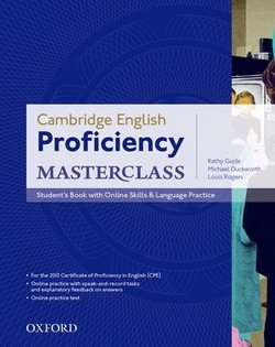 Cambridge English: Proficiency (CPE) Masterclass Student's Book with Online Skills and Language Practice ISBN: 9780194705240