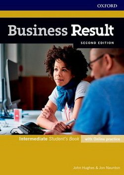 Business Result (2nd Edition) Intermediate Student's Book with Online Practice ISBN: 9780194738866