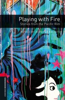 OBL3 Playing with Fire; Stories from the Pacific Rim ISBN: 9780194792844